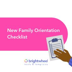 New Family Orientation Checklist - brightwheel