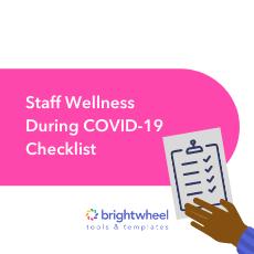 Staff Wellness During COVID-19 Checklist - brightwheel