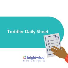 Toddler Daily Sheet - brightwheel